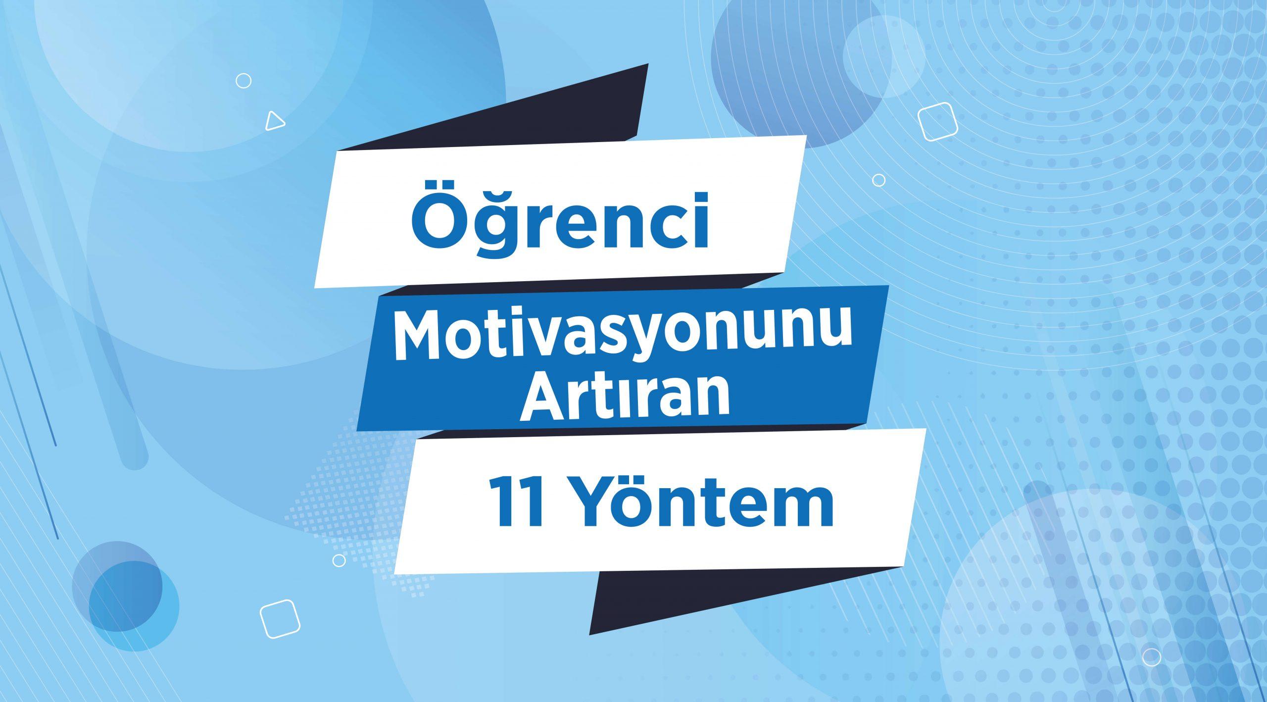 Öğrenci Motivasyonunu Artıran 11 Yöntem