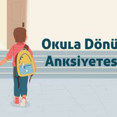 Okula Dönüş Anksiyetesi