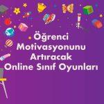 Öğrenci Motivasyonunu Artıracak Online Sınıf Oyunları